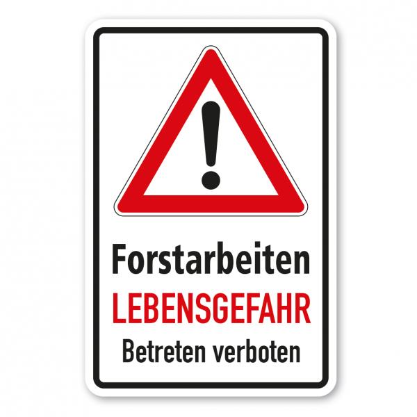 Hinweisschild Achtung Forstarbeiten - Lebensgefahr - Betreten verboten - Kombi
