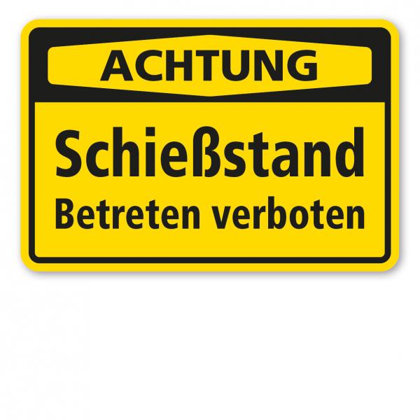 Warnschild Achtung Schießstand - Betreten verboten