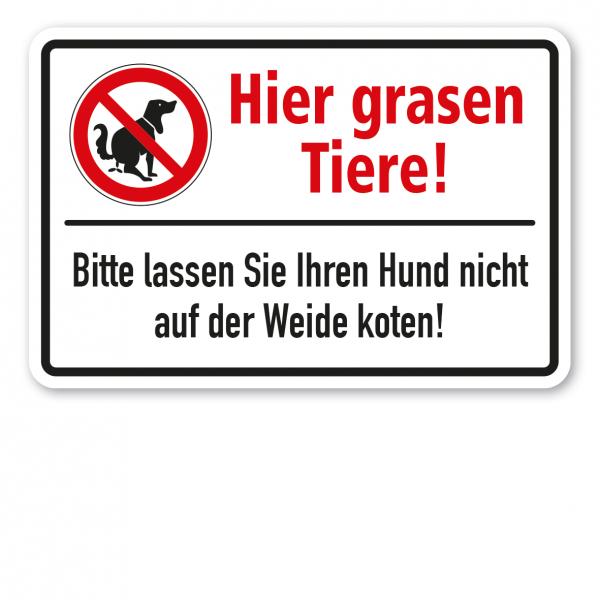 Weideschild / Hundeschild Hier grasen Tiere. Bitte lassen Sie Ihren Hund nicht auf der Weide koten - mit Verbotszeichen