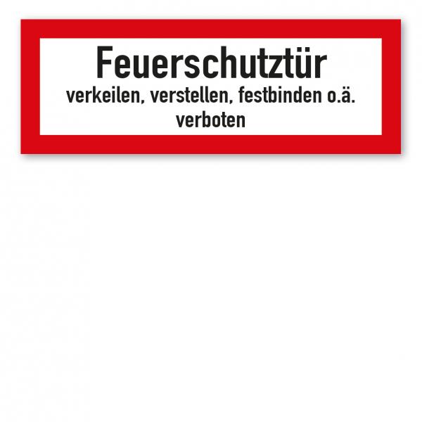 Brandschutzschild Feuerschutztür verkeilen, verstellen, festbinden o.ä. verboten