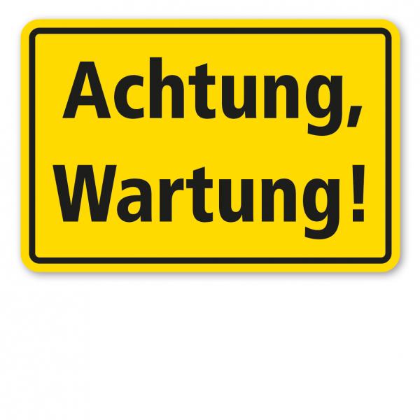 Warnschild / Textschild Achtung, Wartung!