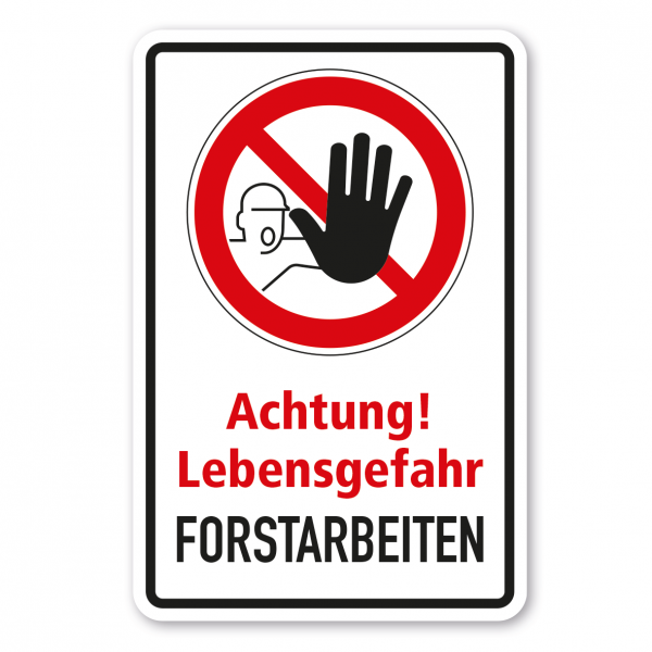 Verbotsschild Achtung Lebensgefahr - Forstarbeiten - Kombi
