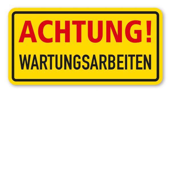 Warnschild / Textschild Achtung! Wartungsarbeiten