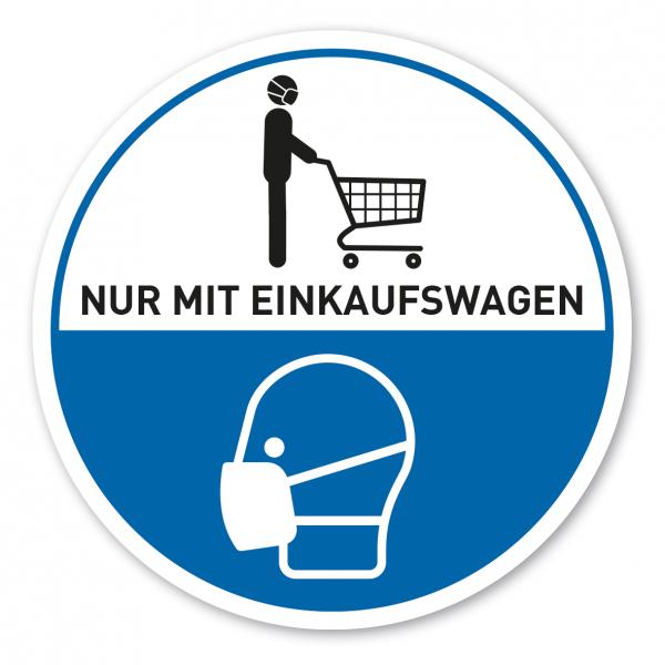 Bodenmarkierung - Hygienehinweis Nur mit Einkaufswagen und Schutzmaske