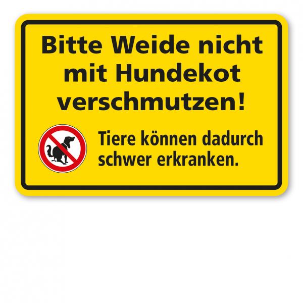 Weideschild / Hundeschild Bitte Weide nicht mit Hundekot verschmutzen! Tiere können dadurch schwer krank werden - mit Verbotszeichen
