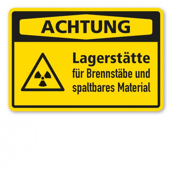 Warnschild Achtung Lagerstätte für Brennstäbe und spaltbares Material