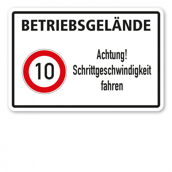 Betriebsschild Achtung Schrittgeschwindigkeit fahren - 10 km/h - Kombi