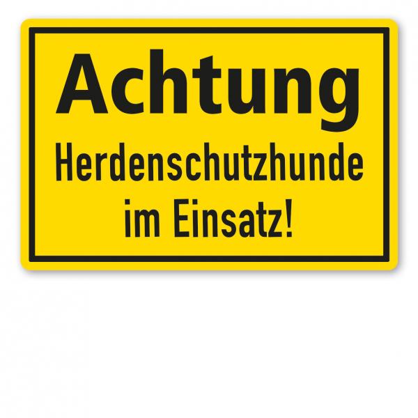Warnschild / Textschild Achtung - Herdenschutzhunde im Einsatz!