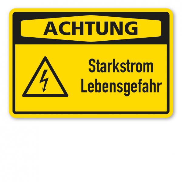 Warnschild Achtung - Starkstrom - Lebensgefahr