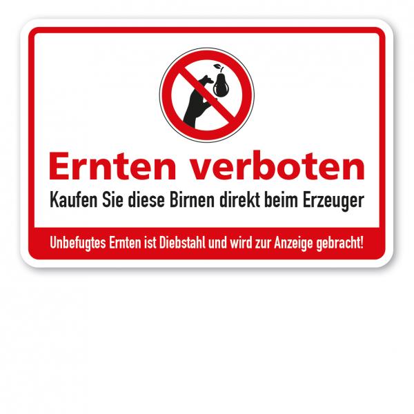 Ernteschild / Verbotsschild Ernten verboten - Kaufen Sie diese Birnen direkt beim Erzeuger - Unbefugtes Ernten ist Diebstahl und wird zur Anzeige gebracht – mit Verbotszeichen Birne